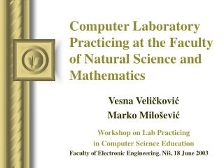 Computer Laboratory Practicing at the Faculty of Natural Science and Mathematics
