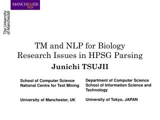 TM and NLP for Biology Research Issues in HPSG Parsing