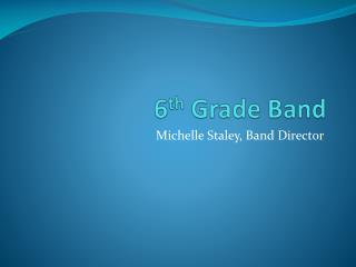 6 th  Grade Band