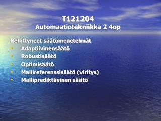 T121204 Automaatiotekniikka  2 4op