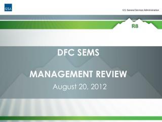 DFC SEMS MANAGEMENT REVIEW