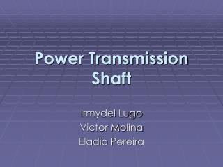 Power Transmission Shaft