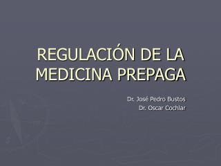 REGULACIÓN DE LA MEDICINA PREPAGA