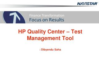HP Quality Center � Test Management Tool : Dibyendu Saha