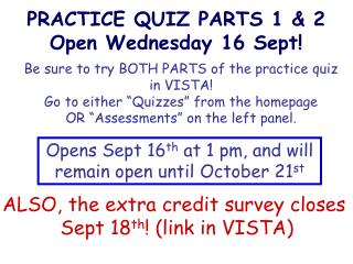 PRACTICE QUIZ PARTS 1 & 2 Open Wednesday 16 Sept!