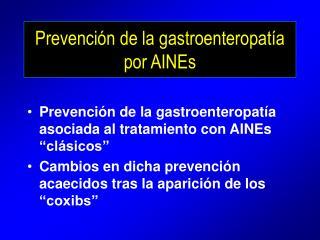 Prevenci�n de la gastroenteropat�a por AINEs