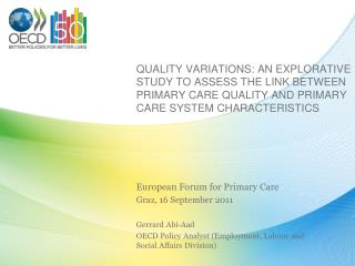 European Forum for Primary Care Graz, 16 September 2011 Gerrard Abi-Aad