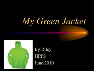 My Green Jacket