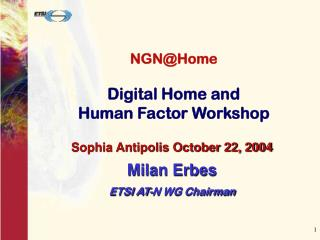 NGN@Home  Digital Home and  Human Factor Workshop