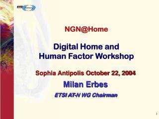 NGN@Home  Digital Home and  Human Factor Workshop