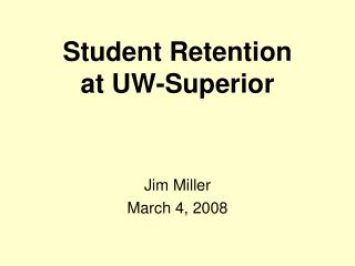 Student Retention  at UW-Superior