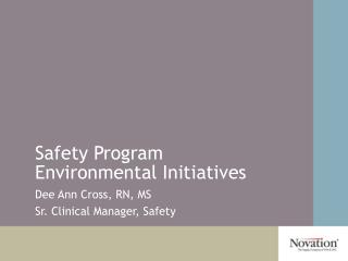 Safety Program  Environmental Initiatives
