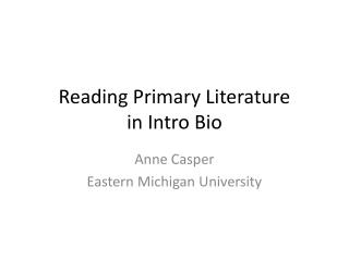 Reading Primary Literature  in Intro Bio
