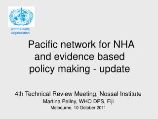 Pacific network for NHA and evidence based policy making - update