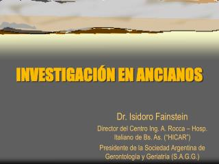 INVESTIGACIÓN EN ANCIANOS