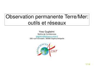 Observation permanente Terre/Mer: outils et réseaux