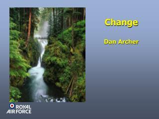 Change  Dan Archer