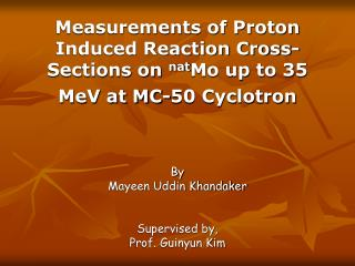 Measurements of Proton Induced Reaction Cross-Sections on  nat Mo up to 35 MeV at MC-50 Cyclotron