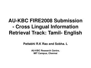 AU-KBC FIRE2008 Submission - Cross Lingual Information Retrieval Track: Tamil- English