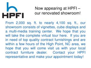 Now appearing at HPFI – our renovated showroom!