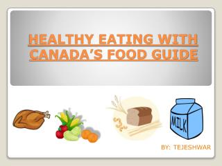 HEALTHY EATING WITH CANADA'S FOOD GUIDE