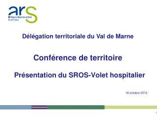 Pr�sentation du SROS-Volet hospitalier 18 octobre 2012