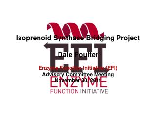 Isoprenoid Synthase Bridging Project Dale Poulter Enzyme Function Initiative (EFI)