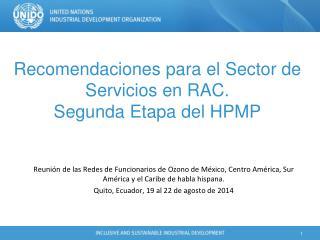 Recomendaciones para el Sector de Servicios en RAC. Segunda Etapa del HPMP