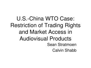 U.S.-China WTO Case: Restriction of Trading Rights and Market Access in Audiovisual Products