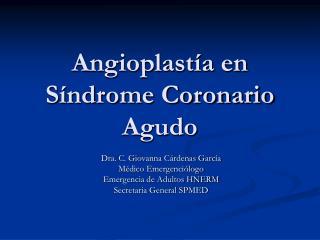 Angioplast�a en S�ndrome Coronario Agudo