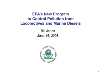 EPA's New Program  to Control Pollution from   Locomotives and Marine Diesels