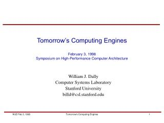 Tomorrow's Computing Engines February 3, 1998 Symposium on High-Performance Computer Architecture