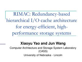 Xiaoyu Yao and Jun Wang Computer Architecture and Storage System Laboratory (CASS)