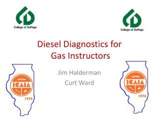 Diesel Diagnostics for  Gas Instructors