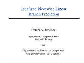 Idealized Piecewise Linear  Branch Prediction