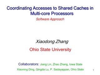 Coordinating Accesses to Shared Caches in Multi-core Processors  Software Approach