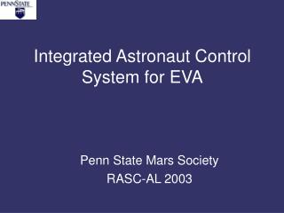 Integrated Astronaut Control System for EVA