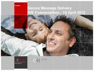 Secure Message Delivery IHE Connectathon - 19 April 2010