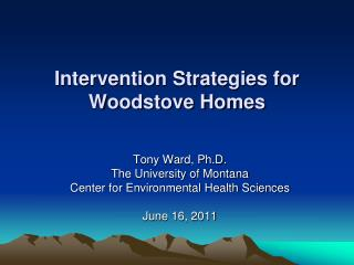 Intervention Strategies for Woodstove Homes