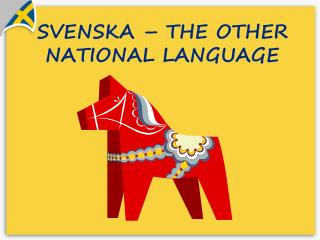 SVENSKA  – THE OTHER NATIONAL LANGUAGE