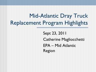 Mid-Atlantic Dray Truck Replacement Program Highlights