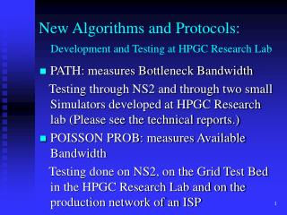 New Algorithms and Protocols: Development and Testing at HPGC Research Lab