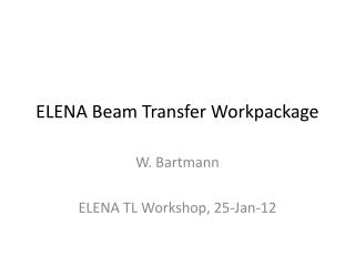 ELENA Beam Transfer Workpackage