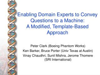 Enabling Domain Experts to Convey Questions to a Machine: A Modified, Template-Based Approach