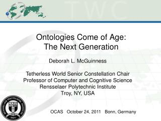 Ontologies Come of Age:   The Next Generation