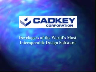 Developers of the World's Most Interoperable Design Software