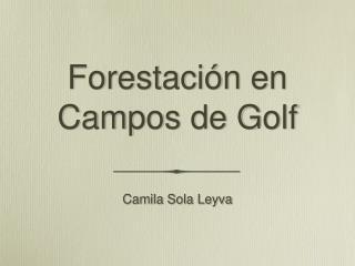 Forestación en  Campos de Golf