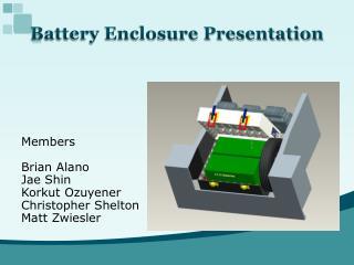 Battery Enclosure Presentation