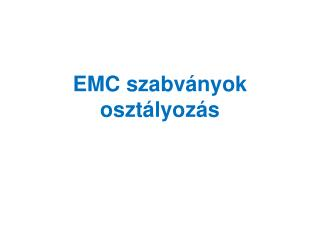 EMC  szabvány ok  osztályozás