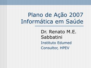 Plano de Ação 2007 Informática em Saúde